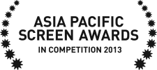 In competition, Asia Pacific Screen Awards, 2013